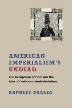 Dalleo, Raphael American Imperialism`s Undead