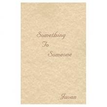Javan Something to Someone