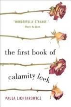 Lichtarowicz, Paula The First Book of Calamity Leek