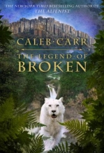 Carr, Caleb The Legend of Broken