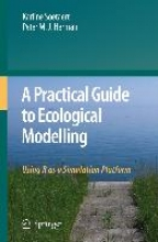 Karline Soetaert,   Peter M. J. Herman A Practical Guide to Ecological Modelling