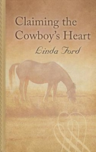 Ford, Linda Claiming the Cowboy`s Heart