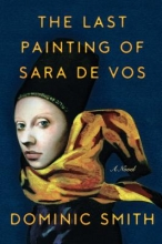 Smith, Dominic The Last Painting of Sara De Vos