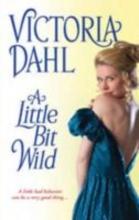Dahl, Victoria A Little Bit Wild