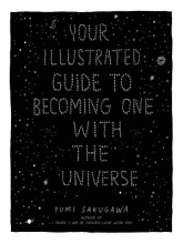 Yumi Sakugawa Your Illustrated Guide To Becoming One With The Universe