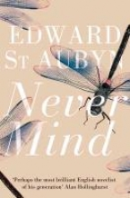 St Aubyn, Edward Never Mind