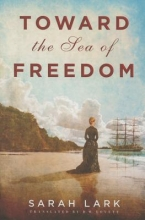 Lark, Sarah Toward the Sea of Freedom