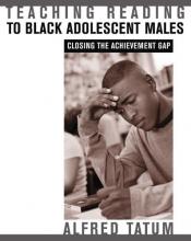 Alfred Tatum Teaching Reading to Black Adolescent Males