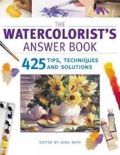 Rath, Gina The Watercolorist`s Answer Book