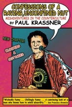 Krassner, Paul Confessions of a Raving, Unconfined Nut