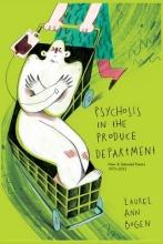 Bogen, Laurel Psychosis in the Produce Department