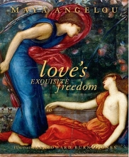 Angelou, Maya Love`s Exquisite Freedom