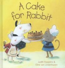Koppens, Judith A Cake for Rabbit