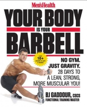 BJ GADDOUR Men`s Health Your Body Is Your Barbell