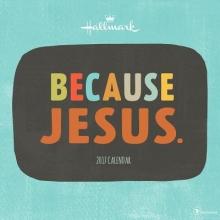 Cal 2017 Because Jesus