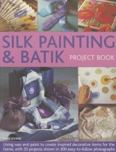 Susie Stokoe Silk Painting & Batik Project Book