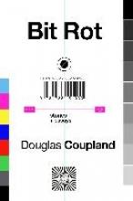 Coupland, Douglas Bit Rot
