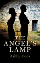 Jones, Ashby The Angel`s Lamp
