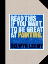 Selwyn Leamy , Read This if You Want to Be Great at Painting