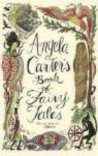 Carter, Angela Angela Carter`s Book of Fairy Tales