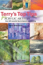 Harrison, Terry Terry`s Top Tips for Acrylic Artists