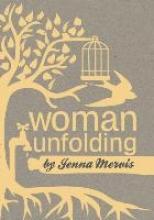 Mervis, Jenna Woman Unfolding
