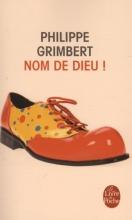 Grimbert, Philippe Nom De Dieu !