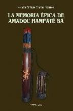 Montes Nogales, Vicente Enrique La memoria épica de Amadou Hampâté Bâ