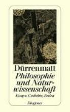 Dürrenmatt, Friedrich Philosophie und Naturwissenschaft