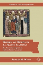 Wyatt, Siobhán M. Women of Words in Le Morte Darthur