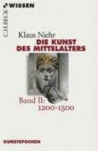 Niehr, Klaus Die Kunst des Mittelalters Band 2: 1200 bis 1500