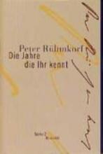 Rühmkorf, Peter Die Jahre die Ihr kennt