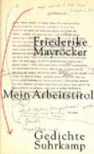 Mayröcker, Friederike Mein Arbeitstirol