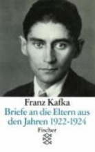 Kafka, Franz Briefe an die Eltern aus den Jahren 1922 - 1924
