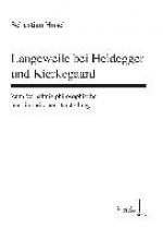 Hüsch, Sebastian Langeweile bei Heidegger und Kierkegaard