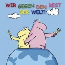 Holzach, Alexander Wir gegen den Rest der Welt!
