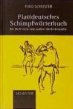 Schuster, Theo Plattdeutsches Schimpfwörterbuch