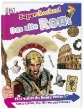 Chrisp, Peter,   Lehmann, Kirsten E. Superchecker! Das alte Rom