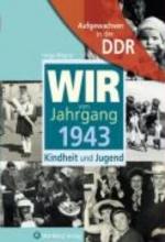 Wagner, Helga Aufgewachsen in der DDR - Wir vom Jahrgang 1943 - Kindheit und Jugend