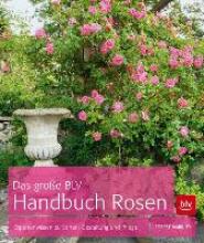 Markley, Robert Das große BLV Handbuch Rosen