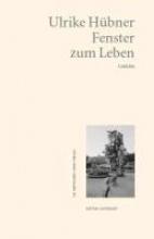 Hübner, Ulrike Fenster zum Leben
