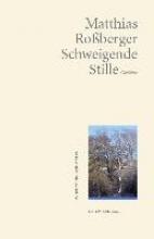 Roßberger, Matthias Schweigende Stille