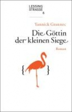 Grannec, Yannick Die Göttin der kleinen Siege