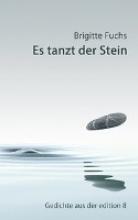 Fuchs, Brigitte Es tanzt der Stein