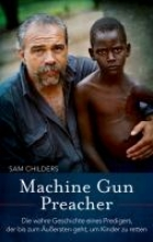 Childers, Sam Machine Gun Preacher