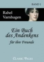 Varnhagen, Rahel Ein Buch des Andenkens fr ihre Freunde
