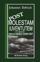 Bettisch, Johannes Post Molestam Iuventutem