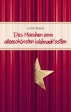 Peters, Ulrich Das Märchen vom allerschönsten Weihnachtsstern
