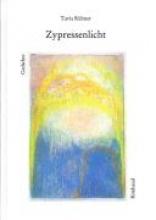 Rübner, Tuvia Ausgewählte Gedichte Zypressenlicht