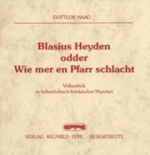 Haag, Gottlob Blasius Heyden odder Wie mer en Pfarr schlacht